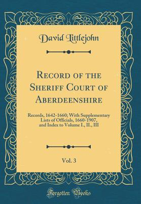 Record of the Sheriff Court of Aberdeenshire, Vol. 3