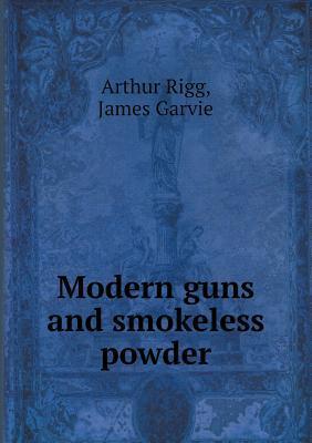 Modern Guns and Smokeless Powder