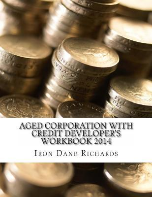 Aged Corporation With Credit Developer's Workbook 2014