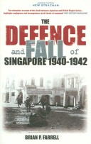 Defence and Fall of Singapore 1941-1942