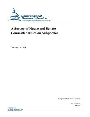 A Survey of House and Senate Committee Rules on Subpoenas