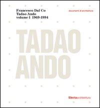 Tadao Ando. Le opere, gli scritti, la critica