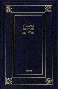 I grandi racconti del West