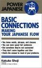 BASIC CONNECTIONS―MAKING YOUR JAPANESE FLOW
