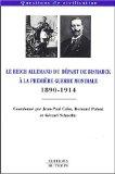 Le Reich allemand du départ de Bismarck à la Première Guerre mondiale