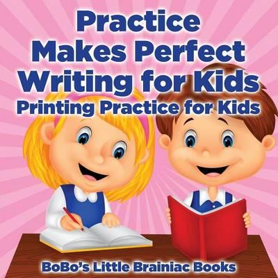 Practice Makes Perfect Writing for Kids I Printing Practice for Kids