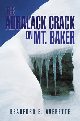 The Adralack Crack on Mt. Baker