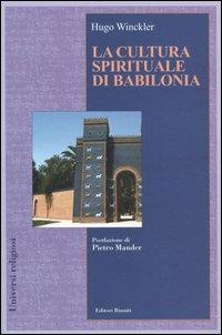 La cultura spirituale di Babilonia