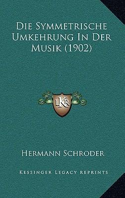 Die Symmetrische Umkehrung in Der Musik (1902)