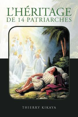 L'heritage De 14 Patriarches
