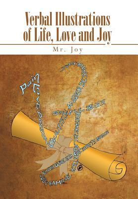 Verbal Illustrations of Life, Love and Joy