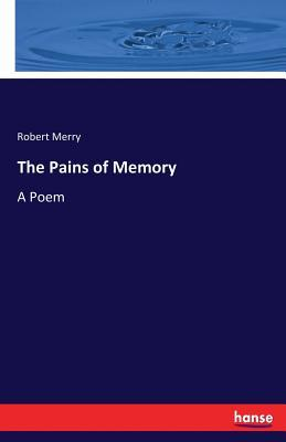 The Pains of Memory