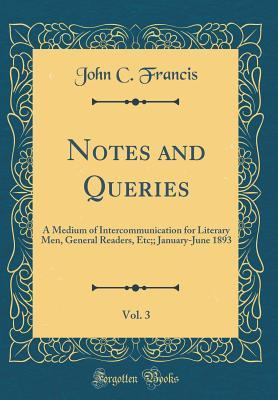 Notes and Queries, Vol. 3