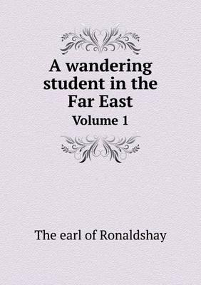 A Wandering Student in the Far East Volume 1