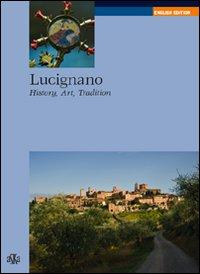 Lucignano. History, art, tradition
