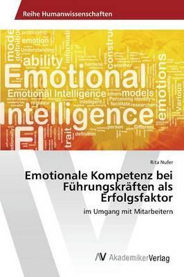 Emotionale Kompetenz bei Führungskräften als Erfolgsfaktor