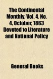 The Continental Monthly, Vol. 4, No. 4, October, 1863 Devoted to Literature and National Policy