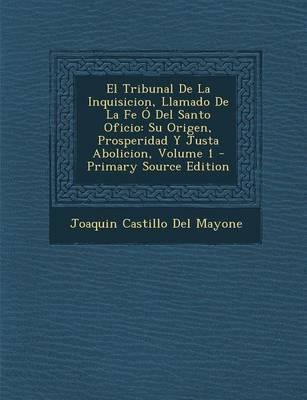 El Tribunal de La Inquisicion, Llamado de La Fe O del Santo Oficio