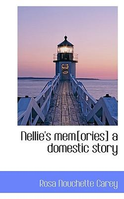 Nellie's Mem[ories] a Domestic Story