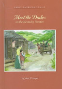 Meet the Drakes on the Kentucky Frontier