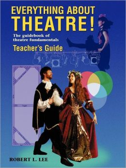 Everything About Theatre! Teacher's Guide