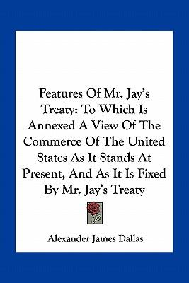 Features of Mr. Jay's Treaty