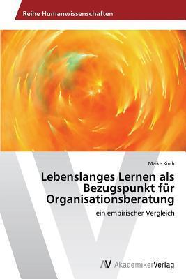 Lebenslanges Lernen als Bezugspunkt für Organisationsberatung