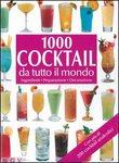 1000 Cocktail da tutto il mondo