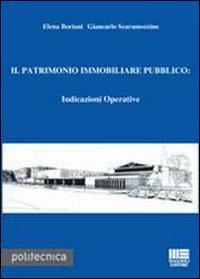 Il patrimonio immobiliare pubblico. Indicazioni operative. Con CD-ROM