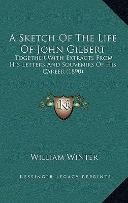 A Sketch of the Life of John Gilbert