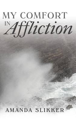 My Comfort in Affliction