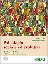 Psicologia sociale ed evolutiva. Per il biennio del Liceo delle scienze umane