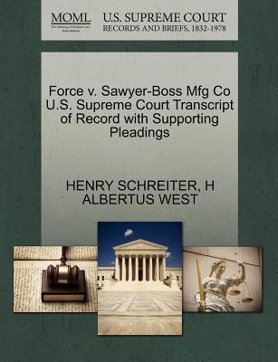 Force V. Sawyer-Boss Mfg Co U.S. Supreme Court Transcript of Record with Supporting Pleadings