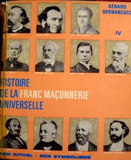 Histoire de la Franc-maçonnerie universelle, Tome 4