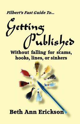 How to Get Happily Published Without Falling for Scams, Hooks, Lines, or Sinkers
