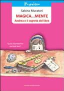 Magica... mente. Andrea e il segreto del libro
