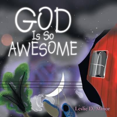 God is so Awesome