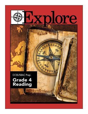 Explore Ccss/Sbac Prep Reading Grade 4