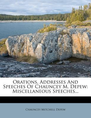 Orations, Addresses and Speeches of Chauncey M. DePew