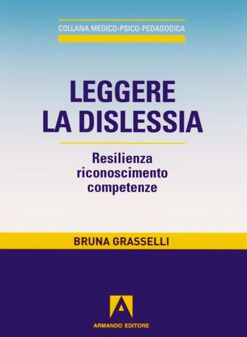 Leggere la dislessia. Resilienza riconosimento competenze