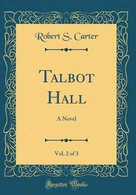 Talbot Hall, Vol. 2 of 3