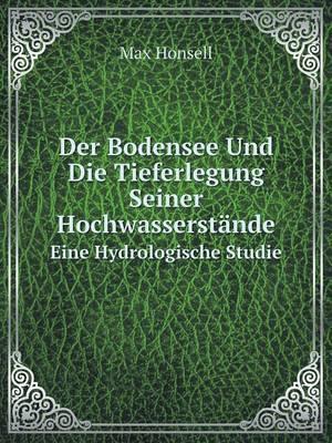 Der Bodensee Und Die Tieferlegung Seiner Hochwasserstande Eine Hydrologische Studie