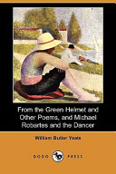 Selections from the Green Helmet and Other Poems, and Michael Robartes and the Dancer (Dodo Press)