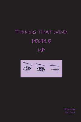 Things that wind people up