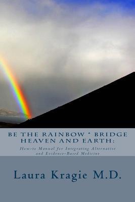 Be the Rainbow Bridge Heaven and Earth