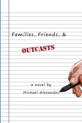 Families, Friends, and Outcasts