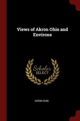 Views of Akron Ohio and Environs