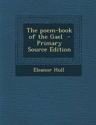 The Poem-Book of the Gael - Primary Source Edition