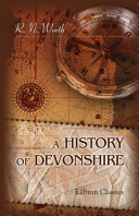 A History of Devonshire. With Sketches of Its Leading Worthies