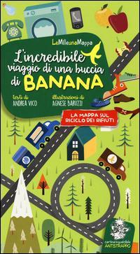 L'incredibile viaggio di una buccia di banana. Ediz. illustrata